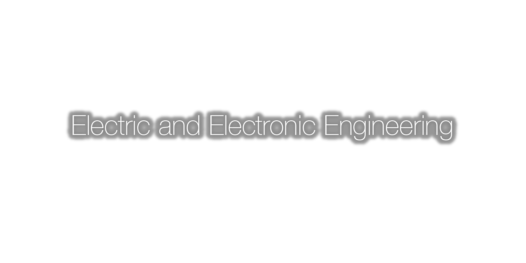 Electric and Electronic Engineering